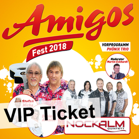 Amigos Fest 2018 mit Nockalm Quintett, Daniela Alfinito, Stefan Micha VIP-Ticket