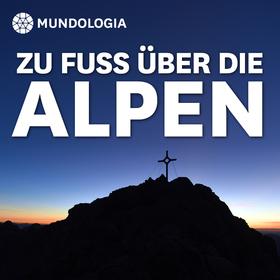 Bild: MUNDOLOGIA: Zu Fuß über die Alpen
