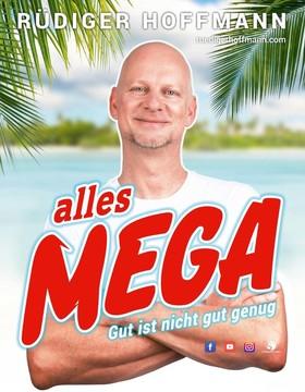 RÜDIGER HOFFMANN - Alles Mega - gut ist nicht genug