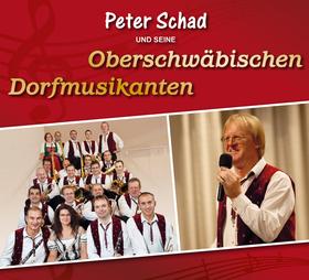 Bild: Peter Schad und seine Oberschwäbischen Dorfmusikanten - Blasmusik zum Zuhören und Genießen