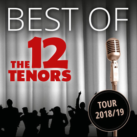 Bild: The 12 Tenors - Best of - Jubiläums-Tour