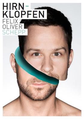 Bild: Felix Oliver Schepp - Hirnklopfen - Kopfnusslieder und Herzensangelegenheiten