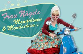 Bild: Frau Nägele solo: Mandolinen & Mondschein - Ein schwäbische Zeitreise