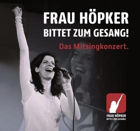 Frau Höpker bittet zum Gesang - Das Mitsingkonzert!