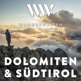 WunderWelten: Dolomiten & Südtirol