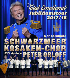 Peter Orloff & Schwarzmeer-Kosaken Chor - Total Emotional - Jubiläumstournee 2018/2019 - Total Emotional Jubiläumstour 2018