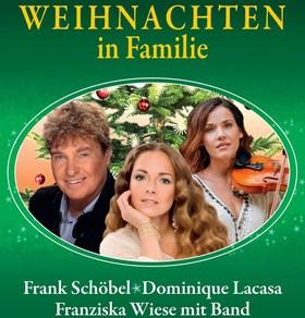 Bild: Weihnachten in Familie - Frank Schöbel & Band, Dominique Lacasa, Franziska Weise