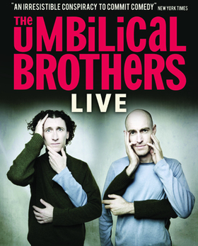 The Umbillical Brothers: