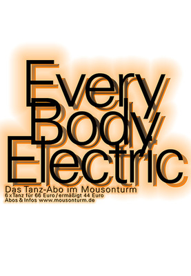 Bild: Every Body Electric - Das Tanz-Abo