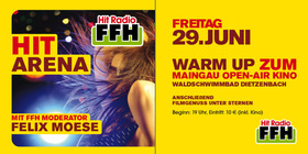 FFH HIT ARENA - Warm Up Party zum Maingau Open-Air-Kino