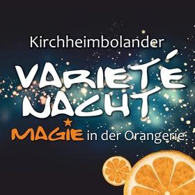 Bild: Magie in der Orangerie - die 4. Kirchheimbolander Varieté-Nacht