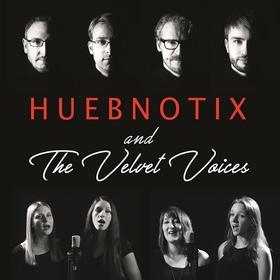 Bild: HUEBNOTIX & The Velvet Voices - Kultsongs der Rock- und Popgeschichte