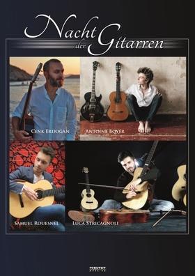 Bild: NACHT DER GITARREN - mit Antoine Boyer, Cenk Erdogan, Luca Stricagnoli & Samuelito