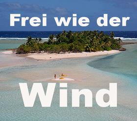 Bild: FESTIVAL LÜBECK: Frei wie der Wind - 7 Jahre Weltumsegelung