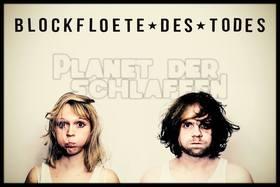 Die Blockflöte des Todes - Planet der Schlaffen Tour - jetzt noch fieser!