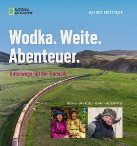 Holger Fritzsche - Transsib - Wodka, Weite, Abenteuer
