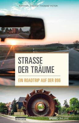 Bild: STRASSE DER TRÄUME - EIN ROADTRIP AUF DER B96 - Buchpremiere mit Raphael Thelen und Thomas Victor