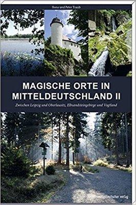 Bild: Magische Orte in Mitteldeutschland II