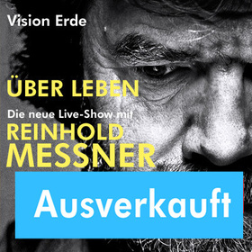 Reinhold Messner LIVE - ÜberLeben
