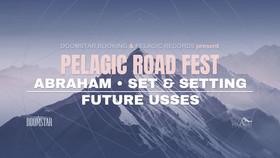 Pelagic Road Fest mit Abraham, Set & Setting und Future Usses