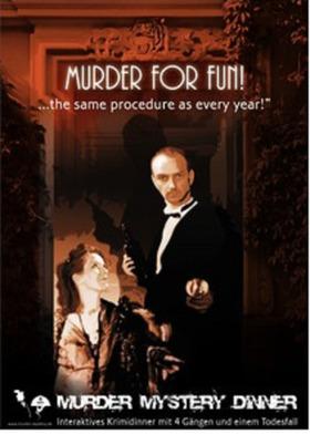 Murder Mystery Dinner - Murder For Fun... the same procedure as every year - Interaktives Krimidinner mit 4 Gängen und einem Todesfall