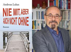 """Dr. Andreas Lukas - Lesung: """"Nie mit, aber auch nicht ohne"""""""