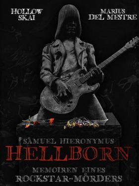 Bild: Samuel Hieronymus Hellborn - Memoiren eines Rockstar-Mörders