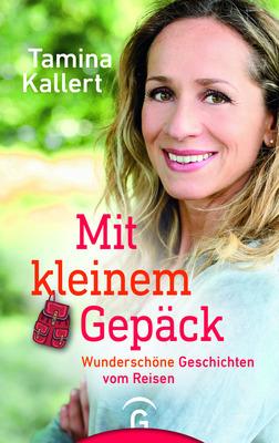 Bild: Tamina Kallert - Wunderschöne Geschichten vom Reisen - Mit kleinem Gepäck