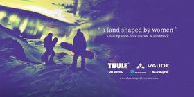 Bild: A land shaped by women - Erlebnisvortrag mit Anne-Flore Marxer & Aline Bock