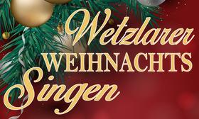 Bild: 1. Wetzlarer Weihnachtssingen                                     -Das Mitsingevent zur Weihnachtszeit