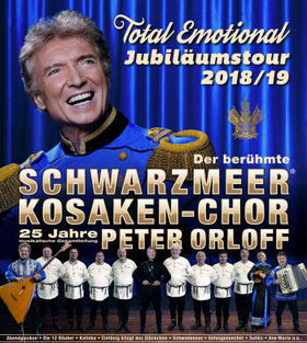 Bild: Peter Orloff & Schwarzmeer-Kosaken Chor - Total Emotional - Jubiläumstournee 2018/2019