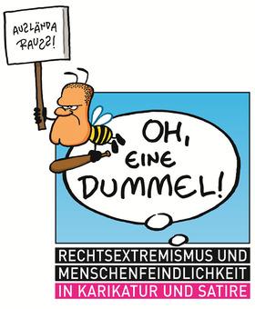 """Bild: Ausstellung Oh, eine Dummel! Rechtsextremismus und Menschenfeindlichkeit in Karikatur und Satire!"""" - konzipiert durch CD-Kaserne gGmbH und den Fachdienst Jugendarbeit der Stadt Celle"""