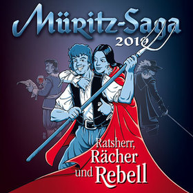 """Müritz-Saga 2019 - """"Ratsherr, Rächer und Rebell"""""""