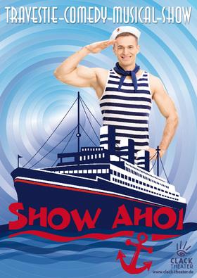 """Show Ahoi"" Die Travestie-Comedy-Musical-Show"