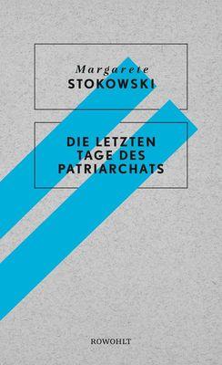 Bild: Lesung mit Margarete Stokowski - Die letzten Tage des Patriarchats (Rowohlt)
