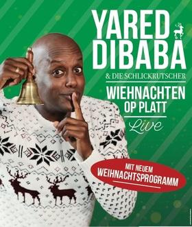 Bild: Yared Dibaba und die Schlickrutscher - Wiehnachten op platt - Live