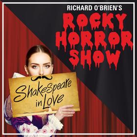 Rocky Horror Show & Shakespeare in Love -Kombiticket-