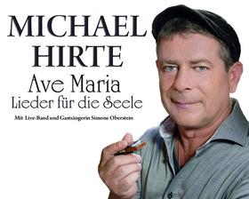 """Michael Hirte - """"Ave Maria - Lieder für die Seele 2018"""" - Michael Hirte - """"Ave Maria - Lieder für die Seele 2018"""""""