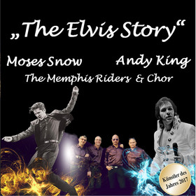 The Elvis Story - The Legend and his music - mit Andy King & The Memphis Riders und Special Guest Moses Snow, Vorgruppe Shake, Rattle & Roll