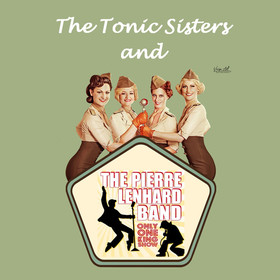 Bild: The Only-One-King-Show & The Tonic Sisters - mit Pierre Lenhard & Band und den Tonic Sisters