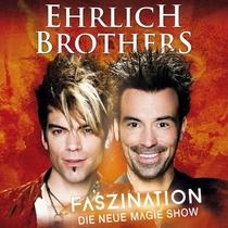 EHRLICH BROTHERS - FASZINATION – Die Magie Show
