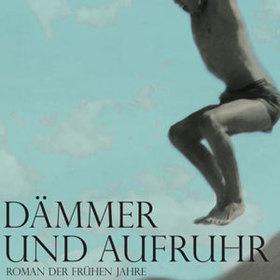 Bild: Dämmer und Aufruhr - Bodo Kirchhoff
