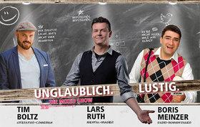 Tim Boltz, Lars Ruth, Boris Meinzer - Unglaublich. Lustig