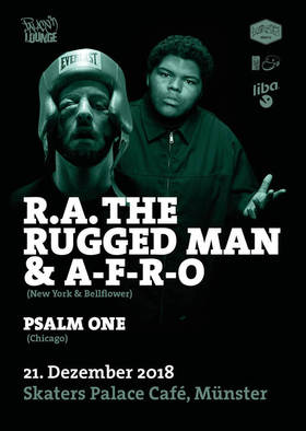 Bild: RA The Rugged Man & A-F-R-O (NY/Bellflower) Guest: female MC PSALM ONE ( Rhymesayers/Chicago)