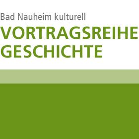 Bild: Vortragsreihe-Geschichte - Bad Nauheim