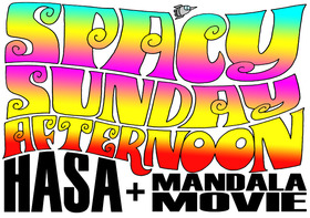 "Bild: HASA + MANDALA MOVIE - ""Spacy Sunday Afternoon"""