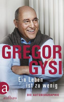 Bild: Gregor Gysi - Ein Leben ist zu wenig - Buchpräsentation und Talk