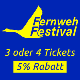 Fernweh Festival 3 - 4 Vorträge 5% Rabatt