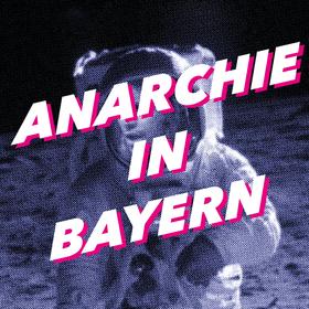 Bild: Anarchie in Bayern