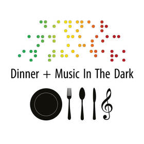 Dinner + Music In The Dark - Dinner + Music In The Dark